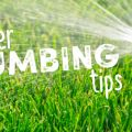 Essential Plumbing Tips for Summer Vacation!
