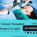 India Leading in Eye Cornea Transplant Surgeons with Best Results