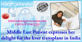 Middle East Patient expresses her delight for the liver transplant in India