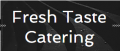 Fresh Taste Catering LLC