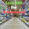 Is Your Site Ready With Local SEO For E-Commerce?